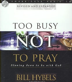 Too Busy Not to Pray: Slowing Down to Be With God (CD-Audio)