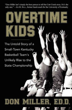 Ovetime Kids: The Untold Story of a Small-Town Kentucky Basketball Team's Unlikely Rise to the State Championship (Paperback)