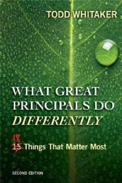 What Great Principals Do Differently: Eighteen Things That Matter Most (Paperback)