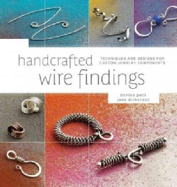 Handcrafted Wire Findings: Techniques and Designs for Custom Jewelry Components (Paperback)
