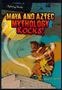 Maya and Aztec Mythology Rocks! (Paperback)