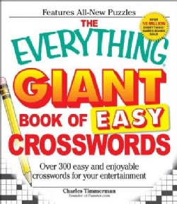 The Everything Giant Book of Easy Crosswords: Over 300 Easy and Enjoyable Crosswords for Your Entertainment (Paperback)
