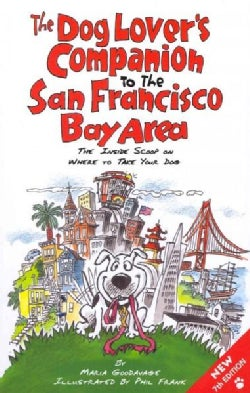The Dog Lover's Companion to the San Francisco Bay Area: The Inside Scoop on Where to Take Your Dog (Paperback)