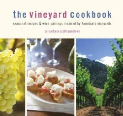 The Vineyard Cookbook: Seasonal Recipes & Wine Pairings Inspired by America's Vineyards (Hardcover)
