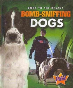 Bomb-Sniffing Dogs (Hardcover)