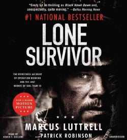 Lone Survivor: The Eyewitness Account of Operation Redwing and the Lost Heroes of Seal Team 10 (CD-Audio)