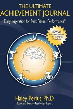 The Ultimate Achievement Journal: Daily Inspiration for Peak Fitness Performance (Paperback)
