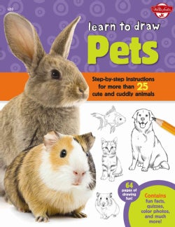 Learn to Draw Pets: Step-by-Step Instructions for More Than 25 Cute and Cuddly Animals (Paperback)