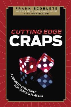 Cutting Edge Craps: Advanced Strategies for Serious Players (Paperback)