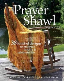 The Prayer Shawl Companion: 38 Knitted Designs to Embrace, Inspire & Celebrate Life (Paperback)