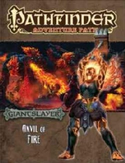 Pathfinder Adventure Path: Giant Slayer Anvil of Fire (Paperback)