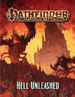 Pathfinder Campaign Setting: Hell Unleashed (Paperback)