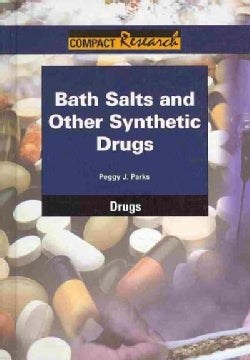 Bath Salts and Other Synthetic Drugs (Hardcover)