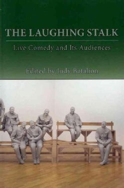 The Laughing Stalk: Live Comedy and Its Audiences (Paperback)