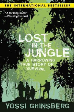 Lost in the Jungle: A Harrowing True Story of Survival (Paperback)