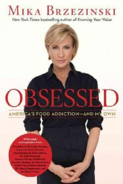 Obsessed: America&#39;s Food Addiction-and My Own (Hardcover)