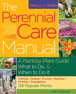 The Perennial Care Manual: A Plant-by-Plant Guide: What to Do & When to Do It (Paperback)