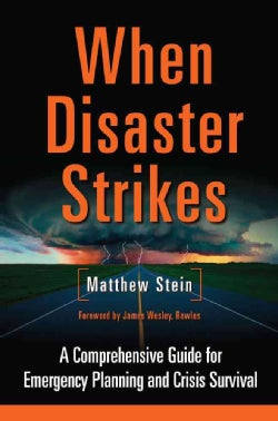 When Disaster Strikes: A Comprehensive Guide for Emergency Planning and Crisis Survival (Paperback)