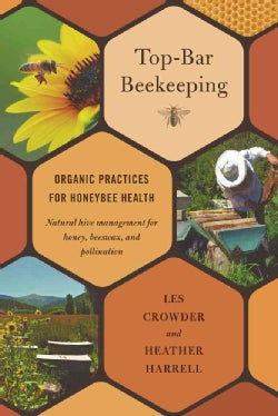 Top-Bar Beekeeping: Organic Practices for Honeybee Health (Paperback)