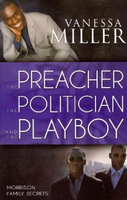 The Preacher The Politician and The Playboy (Paperback)