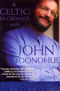 A Celtic Pilgrimage With John O'Donohue (DVD video)