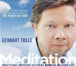 Meditation: Practicing Presence in Every Moment of Your Life (CD-Audio)