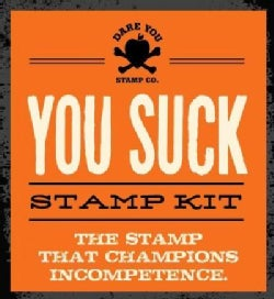 You Suck Stamp Kit: The Stamp That Champions Incompetence