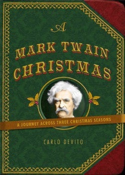 A Mark Twain Christmas: A Journey Across Three Christmas Seasons (Hardcover)