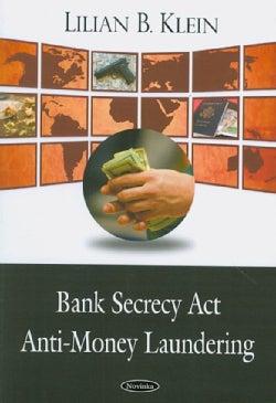 Bank Secrecy Act/Anti-Money Laundering (Paperback)