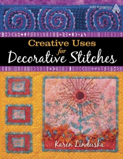 Creative Uses for Decorative Stitches (Paperback)