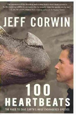 100 Heartbeats: The Race to Save Earth's Most Endangered Species (Paperback)