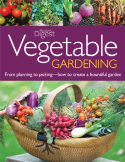 Vegetable Gardening: From Planting to Picking-How to Create a Bountiful Garden (Paperback)