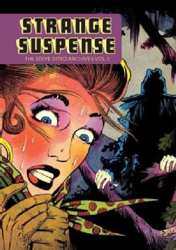 Strange Suspense: The Steve Ditko Archives 1 (Paperback)
