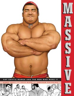 Massive: Gay Erotic Manga and the Men Who Make It (Paperback)