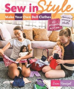 "Sew in Style: Make Your Own Doll Clothes: 22 Projects for 18"" Dolls: Build Your Sewing Skills (Paperback)"