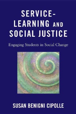 Service-Learning and Social Justice: Engaging Students in Social Change (Paperback)