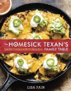 The Homesick Texan's Family Table: Lone Star Cooking from My Kitchen to Yours (Hardcover)