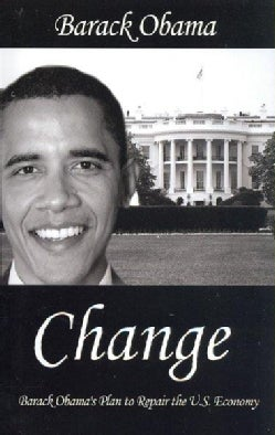 Change: Barack Obama's Plan to Repair the U.s. Economy (Paperback)