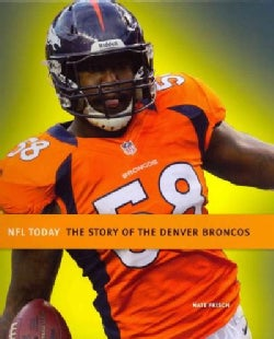 The Story of the Denver Broncos (Hardcover)