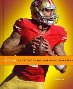 The Story of the San Francisco 49ers (Hardcover)