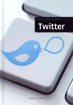 The Story of Twitter (Hardcover)