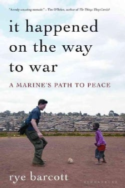 It Happened on the Way to War: A Marine's Path to Peace (Paperback)