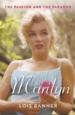 Marilyn: The Passion and the Paradox (Hardcover)