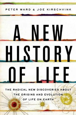 A New History of Life: The Radical New Discoveries About the Origins and Evolution of Life on Earth (Hardcover)
