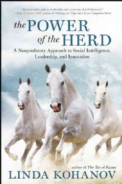 The Power of the Herd: A Nonpredatory Approach to Social Intelligence, Leadership, and Innovation (Paperback)