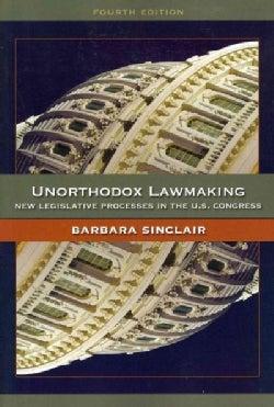 Unorthodox Lawmaking: New Legislative Processes in the U.S. Congress (Paperback)
