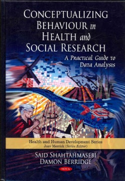 Conceptualizing Behaviour in Health and Social Research: A Practical Guide to Data Analysis (Hardcover)