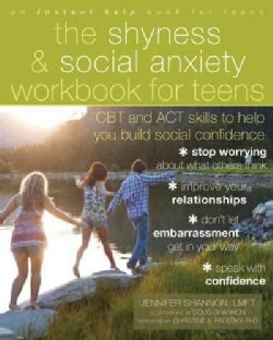 The Shyness and Social Anxiety Workbook for Teens: CBT and ACT Skills to Help You Build Social Confidence (Paperback)