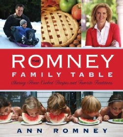 The Romney Family Table: Sharing Home-Cooked Recipes and Favorite Traditions (Hardcover)