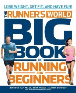 The Runner's World Big Book of Running for Beginners: Lose Weight, Get Fit, and Have Fun! (Paperback)
